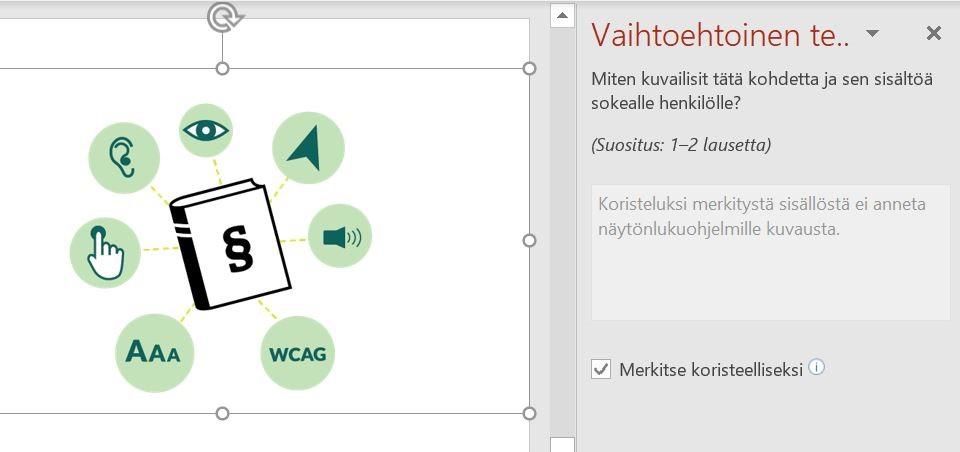 Vaihtoehtoinen teksti -ikkunassa kerrotaan: Koristeluksi merkitystä sisällöstä ei anneta näytönlukuohjelmille kuvausta.